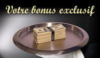 Vos bonus exclusifs